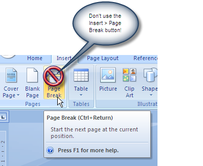 Do not use the Insert > Page Break feature